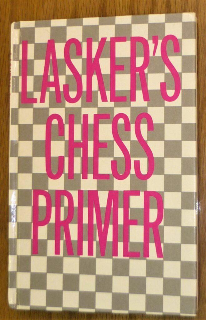 Lasker's Chess Primer