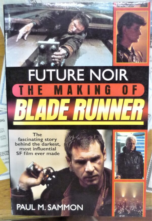 Future Noir the Making of Blade Runner