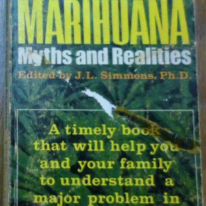 Marihuana Myths and Realities