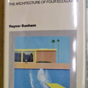 Los Angeles The Architecture of Four Ecologies front cover