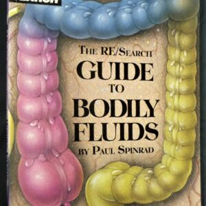 RE/Search Guide to Bodily Fluids front cover